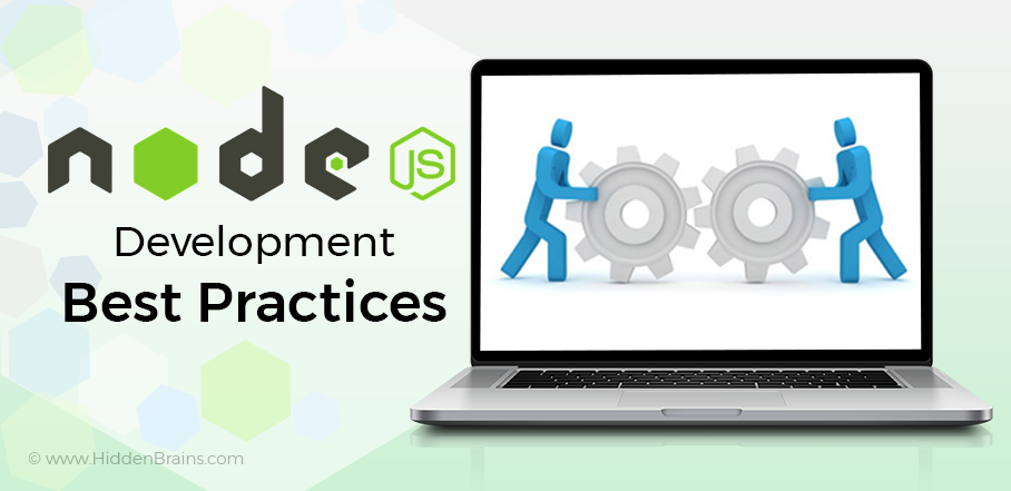 Node js Development Tips & Best Practices - Hidden Brains Blog