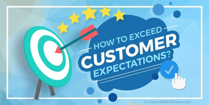 How To Exceed Customer Expectations Hidden Brains Blog