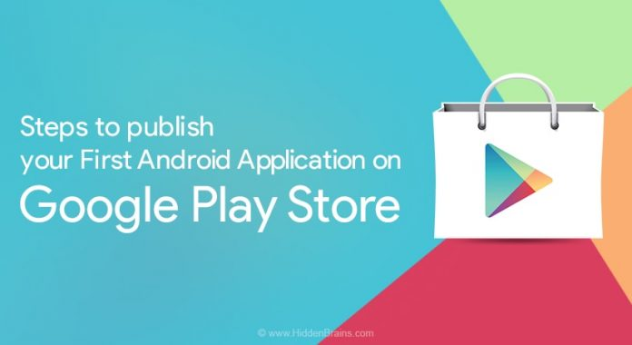 Steps to Publish Android Application on Google Play Store