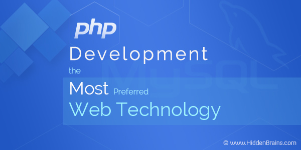 What makes PHP Development the Most Preferred Web Technology