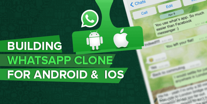 Build an Instant Messaging App like Whatsapp for Android and iOS