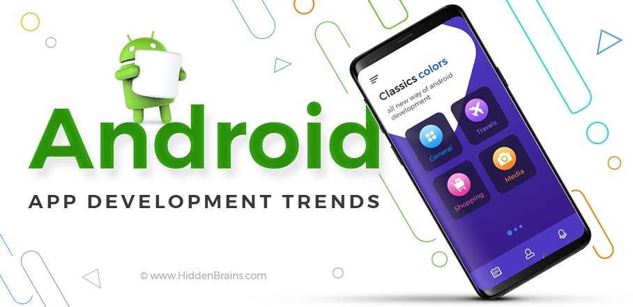 Top Android Application Development Trends for 2019 - Hidden