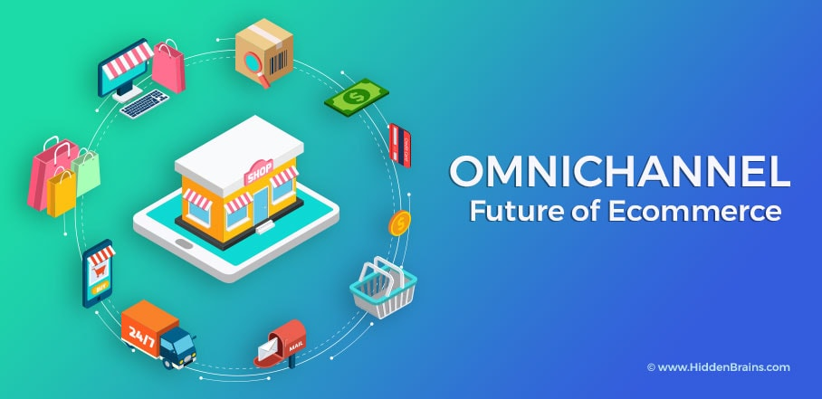 Omnichannel the Future of Ecommerce