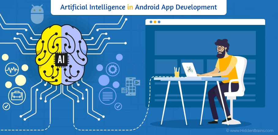 Artificial Intelligence in Android App Development