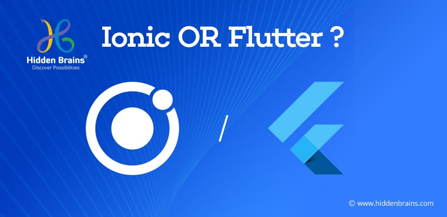 Ionic vs. Flutter Which one Works for you
