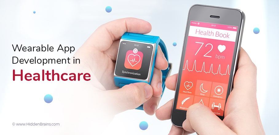 Wearable App Development in Healthcare