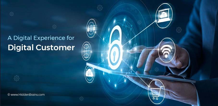 A Digital Experience for Digital Customer