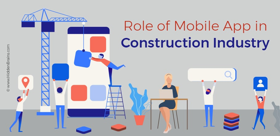 Role of Mobile Apps in Construction Industry