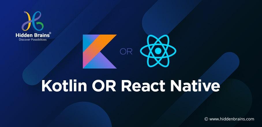 Kotlin or React Native | React Native vs Kotlin Performance Comparison