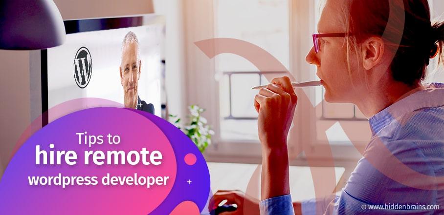 Tips to Hire Remote WordPress Developer
