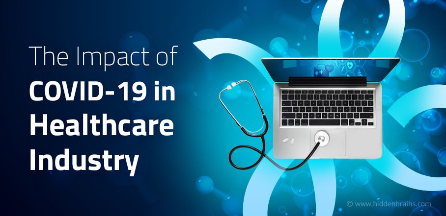 The Impact of COVID-19 in Healthcare Industry