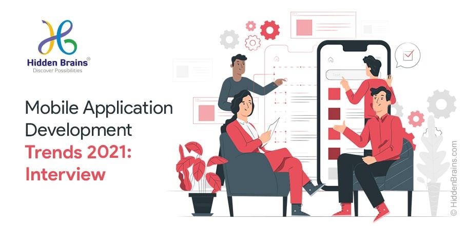 Expert Interview: Mobile App Development Trends in 2021