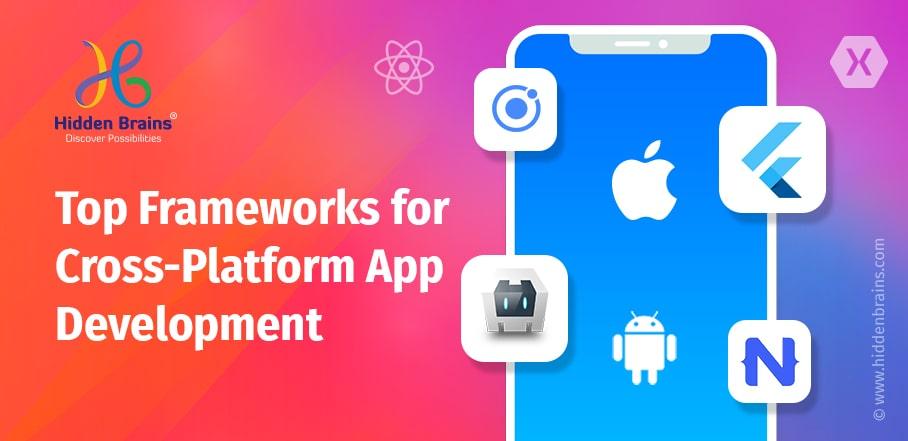 Top Cross-Platform App Development Frameworks 2021
