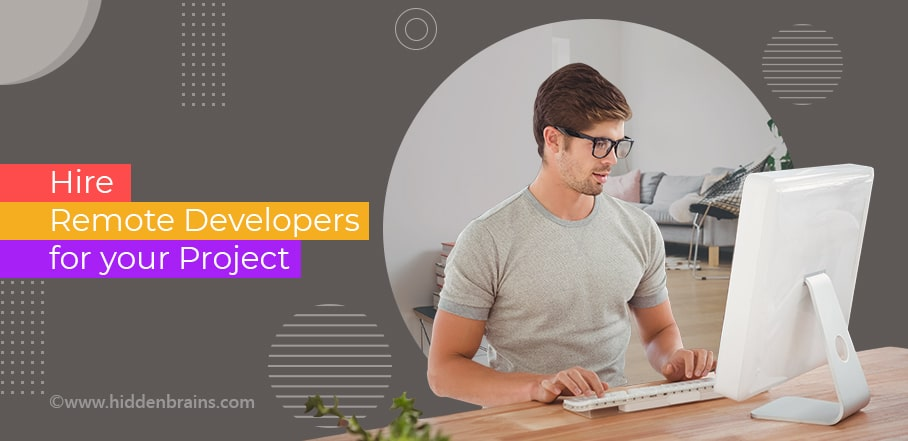Hire Remote Developers for Your Project